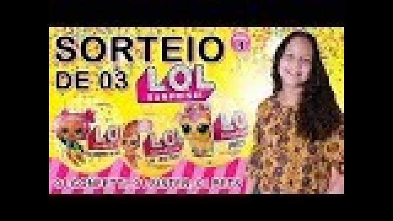 SORTEIO 3 LOL SÉRIE 3 LOL CONFETTI POP, LOL PET E LOL LIL SISTER com DIÁRIO DA MARCELLA MUNIZ