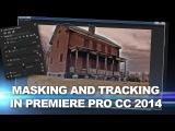 Premiere Pro CC Animate &amp feather spline masks plus motion tracking effects