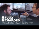 Tokyo Motor Show 3 - In Car Technology | Fully Charged