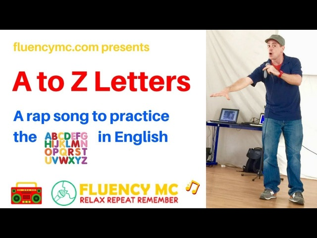 A to Z Letters LEARN ENGlish PHONics ALphabet VoCABulary and PronunciAtion Rap by Fluency MC