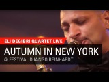Eli Degibri Quartet - Autumn in New York, Live at Festival Django Reinhardt