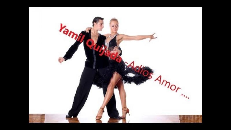 Yamil Quijada - Adios Amor 2017 ( version salsa oficial ) Christian Nodal cover