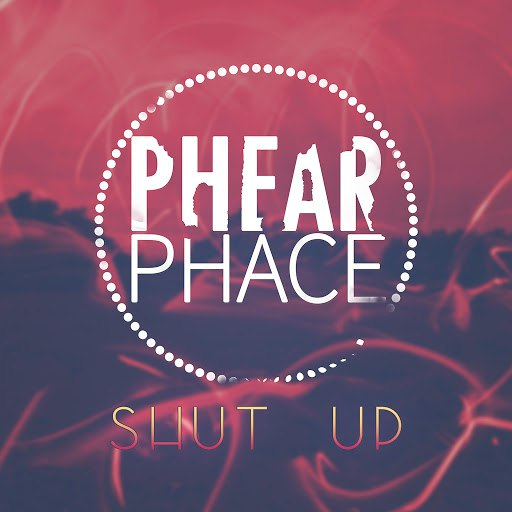 Phear Phace альбом Shut Up