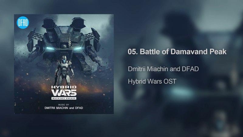 Hybrid Wars - Battle of Damavand Peak   Original Soundtrack by Dmitrii Miachin and DFAD