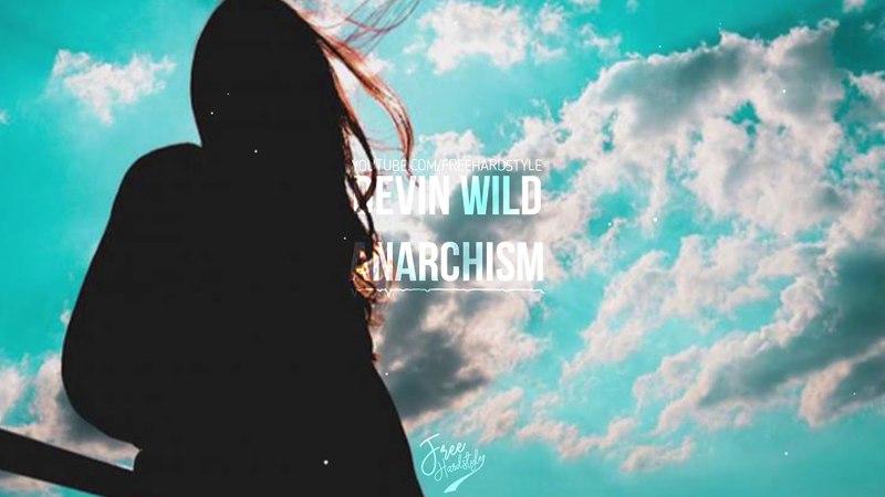 Devin Wild - Anarchism