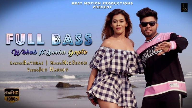 Full Bass | Wahab | Raviraj | MixSingh | Beat Motion Production | 2018