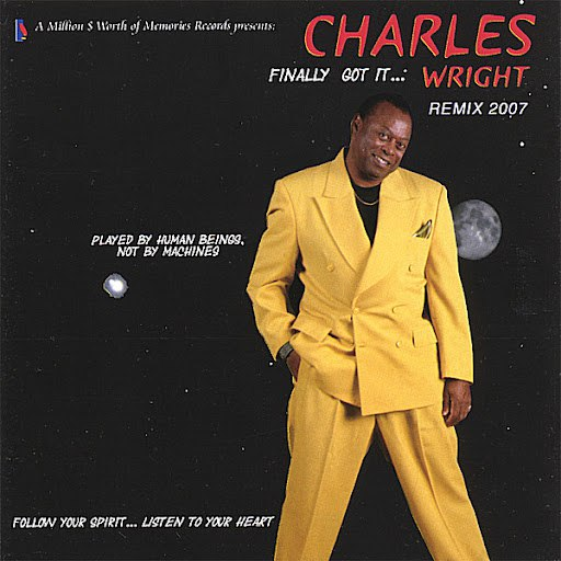 Charles Wright альбом Finally Got It Wright (Remix 2007)