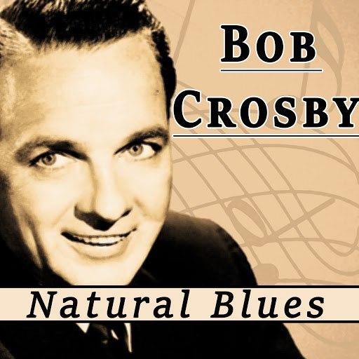 Bob Crosby альбом Natural Blues