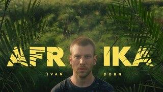 ПРЕМЬЕРА! Ivan Dorn - Afrika [NR]