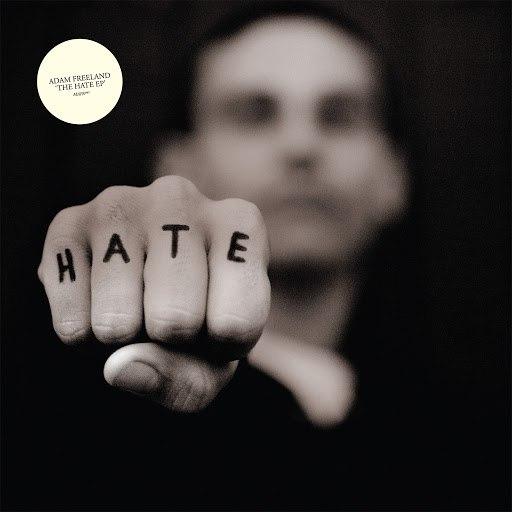 Adam Freeland альбом THE HATE EP