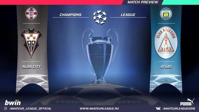 Amateur League Champions Альба Сити Атлас 2 тур