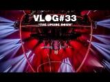 Vlog #33: The Upside Down