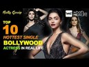 Top 10 Hottest Single Bollywood Actress in Real Life Bolly Gossip