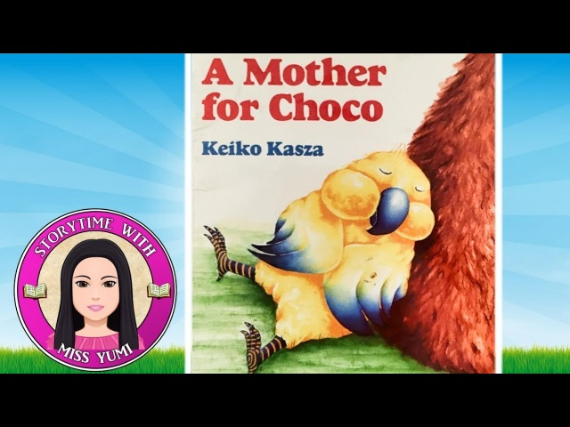 A Mother For Choco by Keiko Kasza - Stories for Kids - Children's Books Read Along Aloud