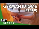 GERMAN IDIOMS Part II Super Easy German 68