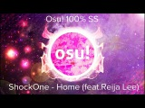Osu! ShockOne - Home (feat.Reija Lee) 100