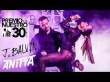 Anitta DOWNTOWN feat. J Balvin en Premio Lo Nuestro 2018 FULL HD 4K