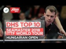 DHS ITTF Top 10 - 2018 Hungarian Open