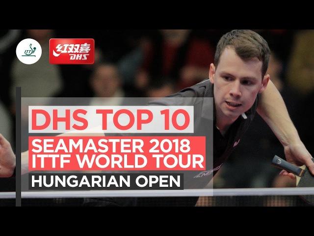 DHS ITTF Top 10 - 2018 Hungarian Open