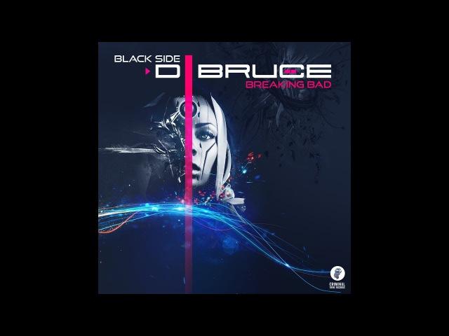 D.Bruce - Breaking Bad / Black Side (official preview) [Breakbeat|Industrial]