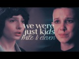 ❝we were just kids❞ [mike & eleven]