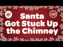 Santa Got Stuck Up the Chimney Kids Christmas Songs