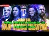 WWE Wrestlemania 34 Kurt Angle & Ronda Rousey vs. Triple H & Stephanie McMahon Predictions WWE 2K18