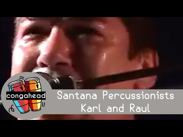 Santana percussionists Karl and Raul