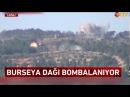 Burseya Dağına bombardıman Afrin / Zeytin Dalı Operasyonu