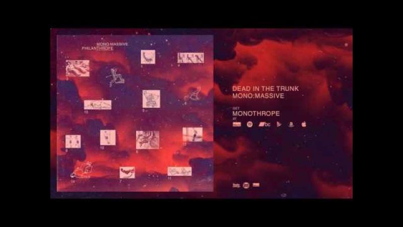 Mono:Massive Philanthrope - Dead In The Trunk (Monothrope LP) » Freewka.com - Смотреть онлайн в хорощем качестве