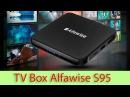 Супер бюджетник TV Box Alfawise S95 который тянет World of Tanks Blitz и др. Обзор
