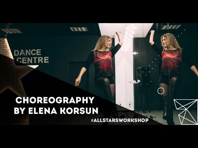 Justin Timberlake – What Goes Around Choreography by Елена Корсун All Stars Workshop 2018