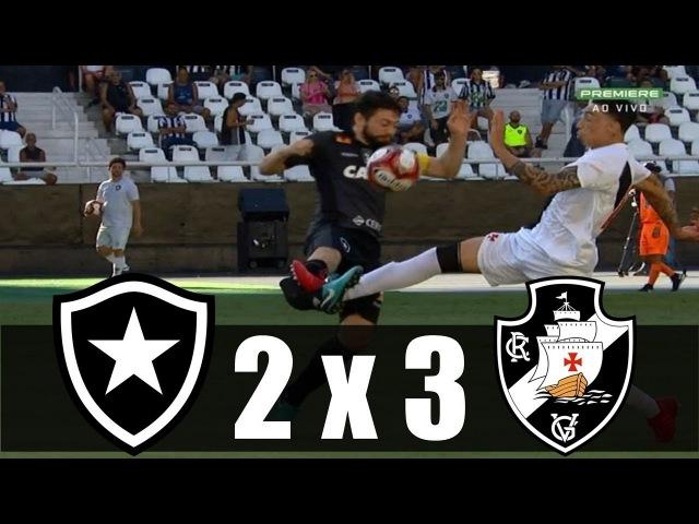 Botafogo 2 x 3 Vasco ~ Gols da Partida ~ Cariocão 2018