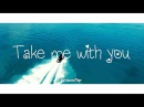 Juliet Ariel - Take Me With You Lyrics / Lyric Video