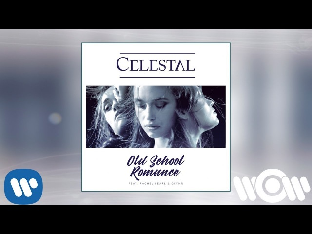 Celestal feat. Rachel Pearl Grynn - Old School Romance (Remix) | Official Audio