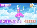 Just Dance 2018: Love You Like A Love Song