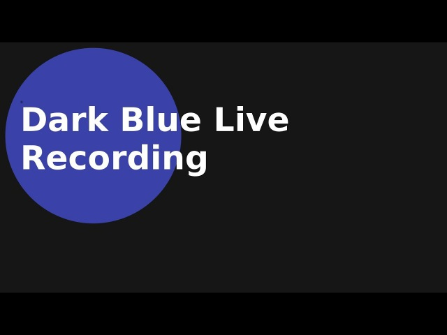 Dark Blue Live Recording