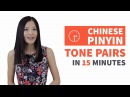 Mandarin Chinese Pinyin Tones Practice   Pinyin Tone Pairs Pronunciation - Master in 15 Minutes