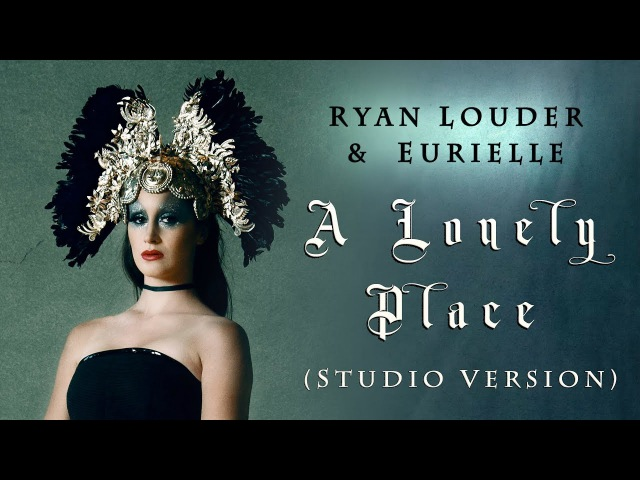 EURIELLE RYAN LOUDER: A Lonely Place - Studio Version (Official Lyric Video)