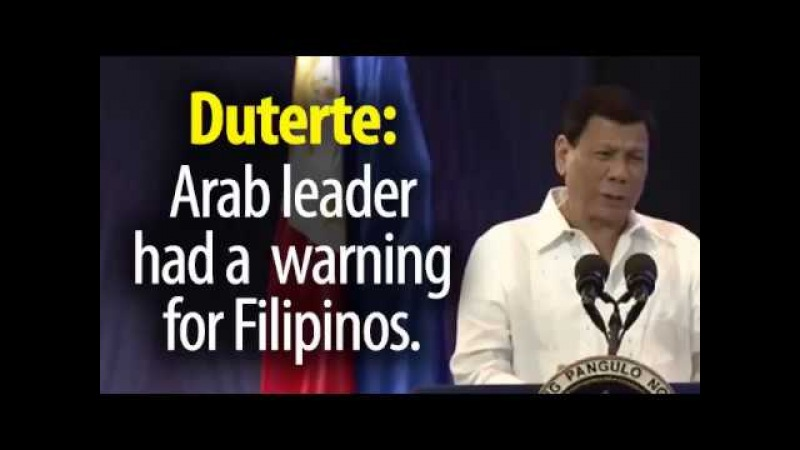 Arab leader had some advice for Duterte about Filipinos going to the Arab world.