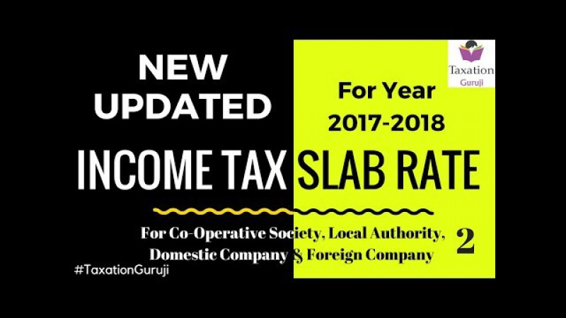 Income Tax New Updated Income Tax Slab Rate | For 31-3-2018 | For Society, Firm, Company. Taxation