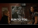 Emma and Regina || Run to you