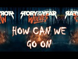 Story Of The Year How Can We Go On (Lyric video) From the new Wolves album 2017