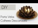 DIY: COMO FAZER PORTA VELAS Flor de Lótus feita com COLHERES DE PLÁSTICO (Reciclagem) diyhome