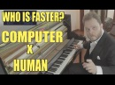 Who plays faster A Pianist or the Computer