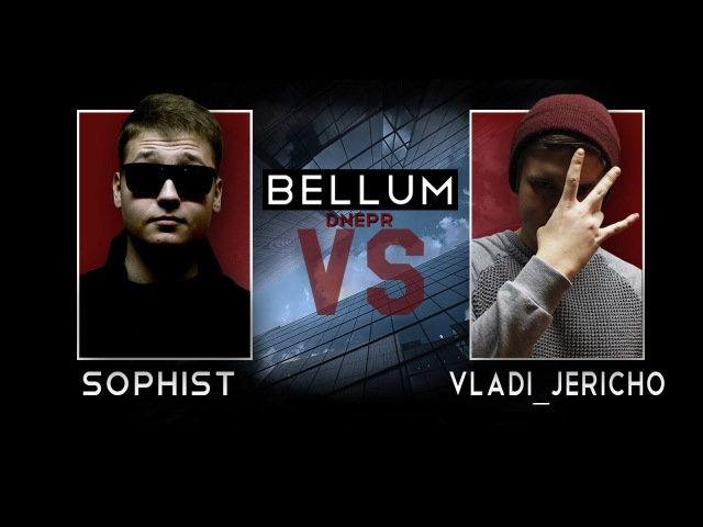 Bellum.Dnepr - Sophist x Vladi_Jericho