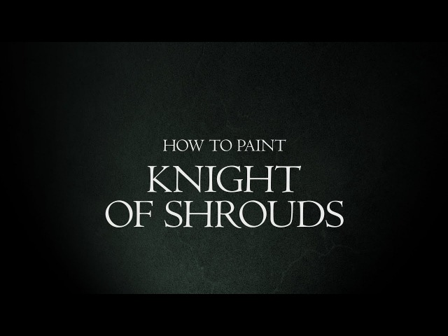 How to Paint Malign Portents - Knight of Shrouds.