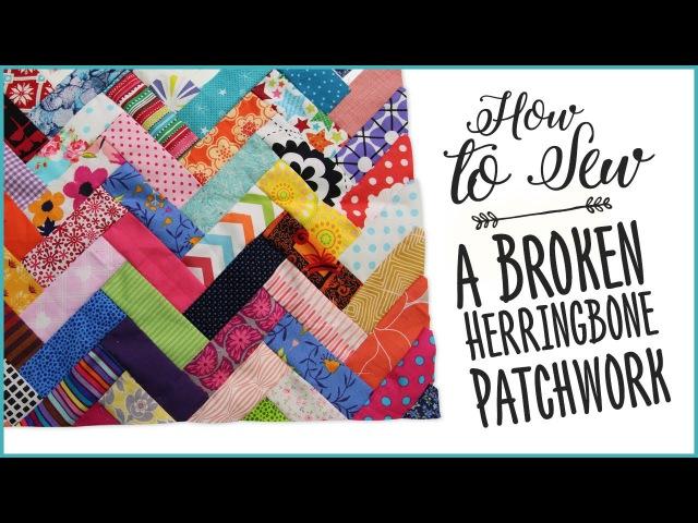 How To Sew A Broken Herringbone Patchwork