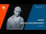 SASHA KHIZHNYAKOV Megapolis 89.5 fm [ electronica ] @ Pioneer DJ TV   Moscow