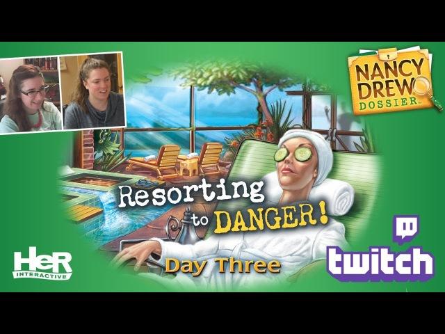 Nancy Drew Dossier: Resorting to Danger! [Day Three: Twitch] | HeR Interactive
